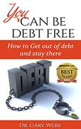 You Can Be Debt Free: How to Get Out of Debt and Stay There