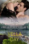 Her Reluctant Bear: A Hot Paranormal Fantasy Saga with Witches, Werewolves, and Werebears