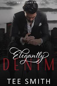 Elegantly Denim: An Elegant Prelude