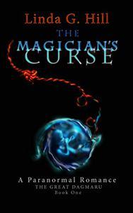 The Magician's Curse: A Paranormal Romance The Great Dagmaru Book 1