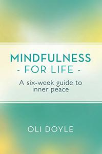 Mindfulness for Life: A Six-Week Guide to Inner Peace