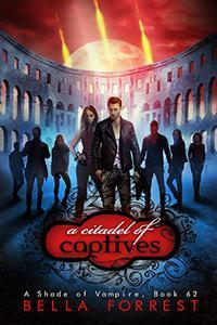 A Shade of Vampire 62: A Citadel of Captives