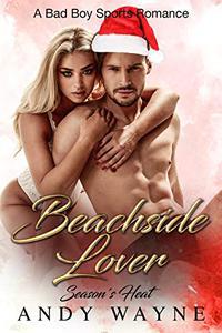 Beachside Lover - Season's Heat: A Bad Boy Sports Romance