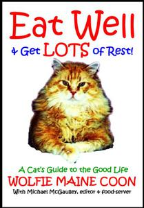 Eat Well & Get Lots of Rest: Wolfie's Guide to the Good Life