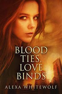 Blood Ties, Love Binds