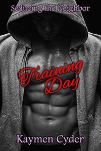 Training Day: Seducing the Neighbor