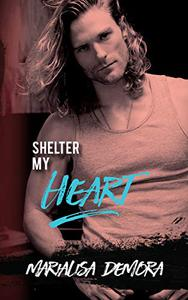 Shelter My Heart: Neither This Nor That MC Series