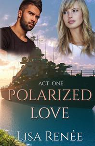 Polarized Love Act One