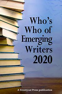 Who's Who of Emerging Writers 2020: A Sweetycat Press Publication