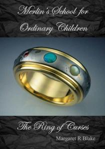 The Ring of Curses (Merlin's School for Ordinary Children)