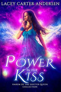 Power In Her Kiss: A Paranormal Reverse Harem Romance