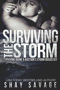 Surviving The Storm: Surviving Raine & Bastian's Storm Boxed Set