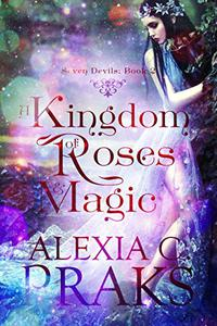 A Kingdom of Roses and Magic: A Reverse Harem Paranormal Fantasy Romance