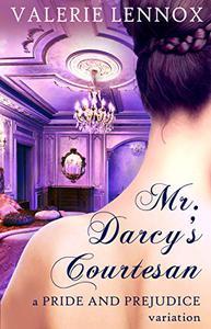 Mr. Darcy's Courtesan: a Pride and Prejudice variation