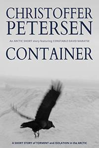 Container: A short story of torment and isolation in the Arctic
