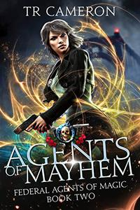 Agents Of Mayhem: An Urban Fantasy Action Adventure