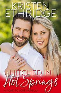 Hitched in Hot Springs: A Road to Love Novella