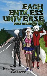 Each Endless Universe: Dual Decisions