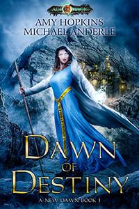 Dawn of Destiny: Age Of Magic - A Kurtherian Gambit Series