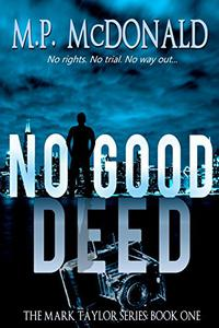 No Good Deed: A Psychological Thriller