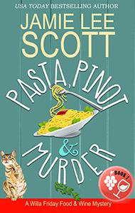 Pasta, Pinot & Murder: A Food & Wine Cozy Mystery