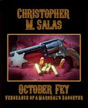 October Fey: Vengeance of a Marshal's Daughter