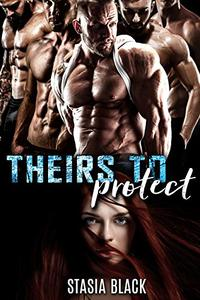 Theirs To Protect: a Reverse Harem Romance