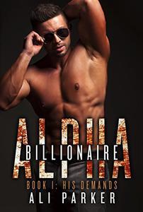 His Demands: (A Bad Boy Billionaire Novel)