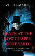 Death at the Bow Chapel Bone-yard: A Makepeace and Grimes Victorian Paranormal Suspense Tale