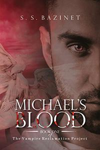 THE VAMPIRE RECLAMATION PROJECT: Michael's Blood