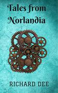 Tales From Norlandia: Steampunk Flash Fiction and Short Stories