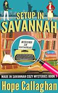 Setup in Savannah: A Made in Savannah Cozy Mystery