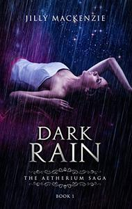 Dark Rain: Book 1 of The Aetherium Saga