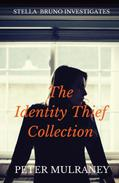 The Identity Thief Collection: Stella Bruno Investigates