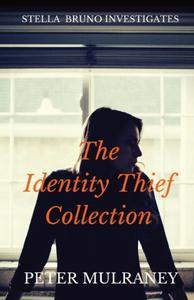 The Identity Thief Collection: Stella Bruno Investigates