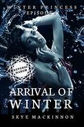 Arrival of Winter: (Reverse Harem Serial)