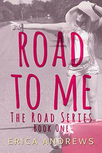 Road To Me: Road series Book one