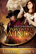 Mail Order Bride: Westward winds: A Clean Historical Cowboy Romance