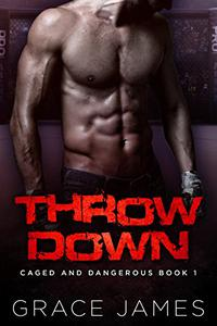 Throw Down: Caged and Dangerous Book 1