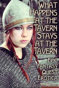 What Happens at the Tavern Stays at the Tavern: Epic Fantasy Quest Erotica