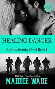 Healing Danger: A Fortis Security Novel Book 1