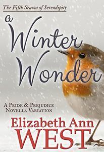 A Winter Wonder: A Pride and Prejudice Novella Variation