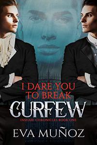 I Dare You to Break Curfew