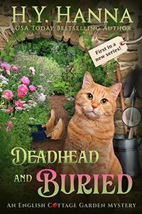 Deadhead and Buried (English Cottage Garden Mysteries ~ Book 1)