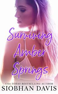 Surviving Amber Springs: A Stand-Alone Contemporary Romance