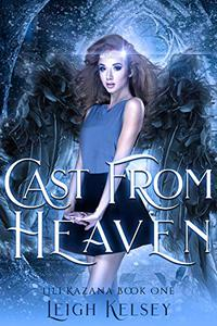 Cast From Heaven: A Paranormal Fantasy Romance