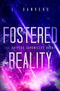 Fostered Reality