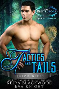 Tactics and Tails: A Lion and Tiger Shifter Romance