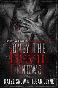 Only The Devil Knows: Serial Killers