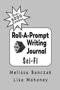 Roll-A-Prompt Writing Journal: Sci-Fi Edition